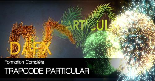 Formation complète Trapcode Particular avec After Effects CS6 [FRENCH l MULTI]