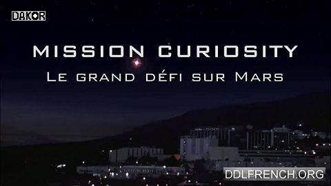 Mission Curiosity - Le grand défi sur Mars [TVRIP]