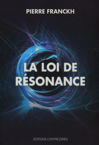 Pierre Franckh - La loi de résonance
