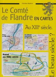 Le Comté de Flandre en cartes n° 4 Le Comté de Flandre au XIIIe siècle