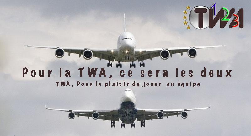 28/10/2013 - Chez TWA il n'y a plus de dilemmes : A380 et B747 disponibles ! 13102612174013096911673328