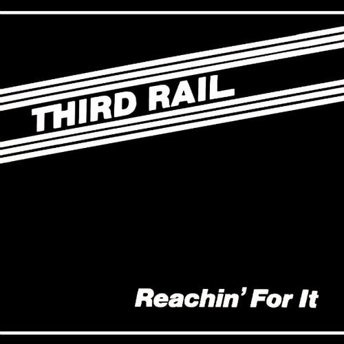 LP Third Rail - Reachin' For It (Two Twenty Two/1982) 13121208480616151011812768