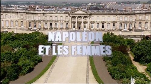 Secrets d'histoire -Napoleon et les femmes