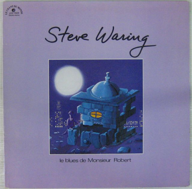 WARING STEVE - Le blues de Monsieur Robert - LP Gatefold