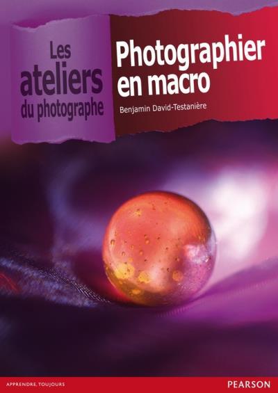 Photographier en macro - Benjamin David-Testanière