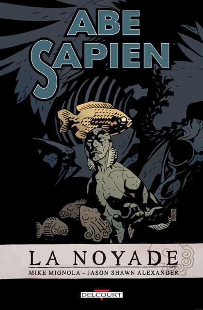 Abe Sapien - T1 à 2