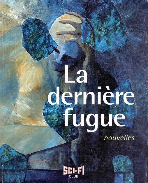 Publication Sci-Fi Club : La Dernière Fugue dans Littérature 14082201244115263612469520