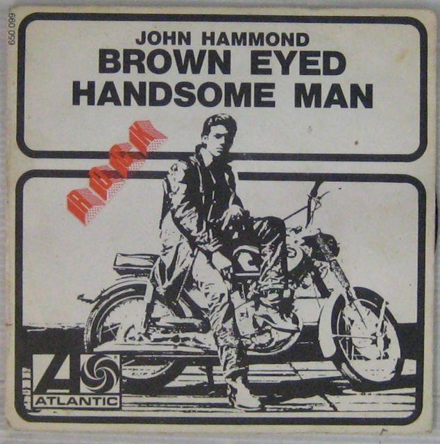 HAMMOND JOHN - Brown eyed handsome man/Cross cut saw - 7inch (SP)