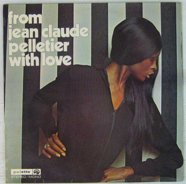 PELLETIER JEAN-CLAUDE - From Jean-Claude Pelletier with love - LP