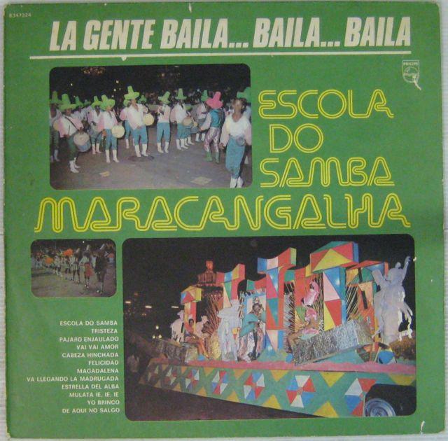 ESCOLA DO SAMBA MARACANGALHA - La gente baila...Baila...baila - LP