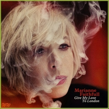 Marianne Faithfull - Give My Love To London - 2014 - 320Kbps