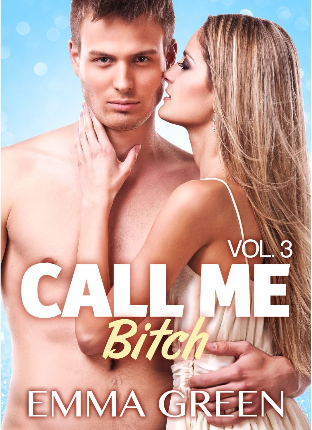 Call me Bitch - volume 1 à 3