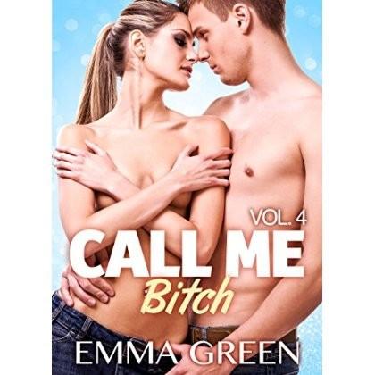 Call me Bitch - Tome 4 - Emma Green