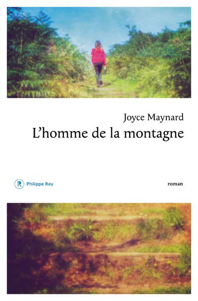 Joyce Maynard - Long WE & L'homme de la montagne