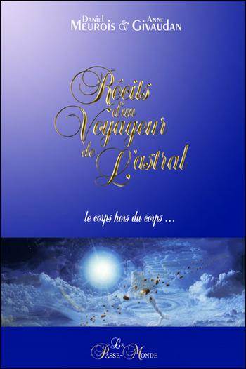 Récits d'un voyageur de l'Astral - Daniel Meurois & Anne Givaudan