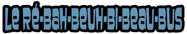 introduction re-bah-beuh-bi-beau-bus