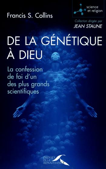 De la génétique à Dieu - Francis S. Collins