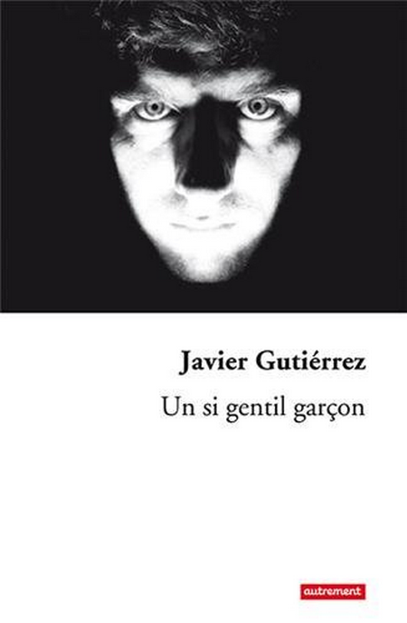 Javier Gutiérrez - Un si gentil garçon