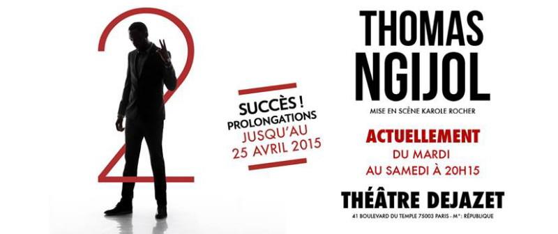 """THOMAS NGIJOL (spectacle & one-man-show """"2"""") 04/01/2015 Théâtre Déjazet (Paris) : compte rendu 15011711251317899512884606"""