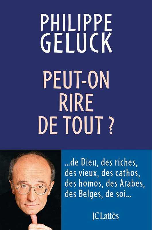 Peut-on rire de tout - Philippe Geluck
