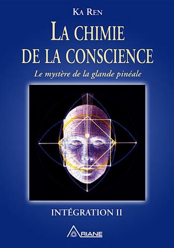 La chimie de la conscience - Ka Ren