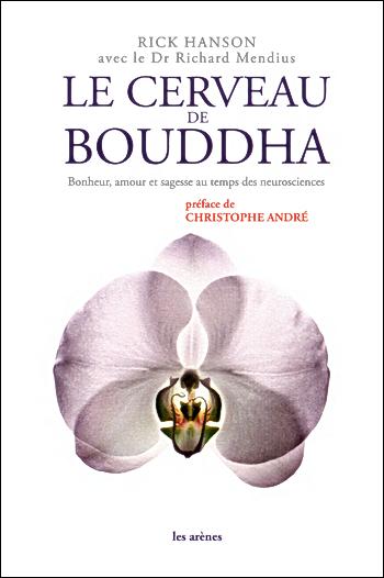 Le cerveau de Bouddha - Rick Hanson
