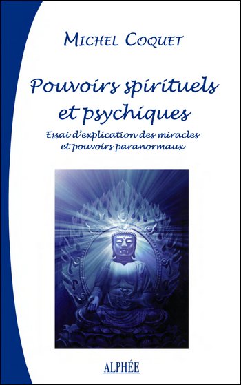 Pouvoirs spirituels et psychiques - Michel Coquet