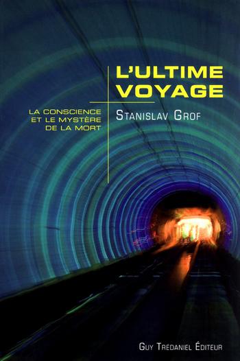 L'ultime voyage - Stanislav Grof