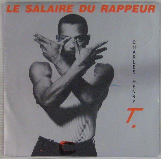 CHARLES HENRY T. - Le salaire du rappeur - 45T (SP 2 titres)
