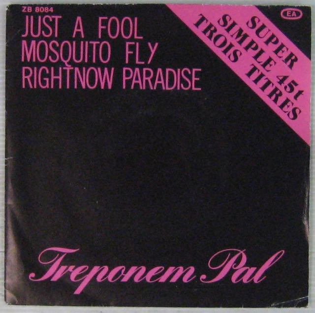 TREPONEM PAL - Just a fool - 45T (EP 4 titres)