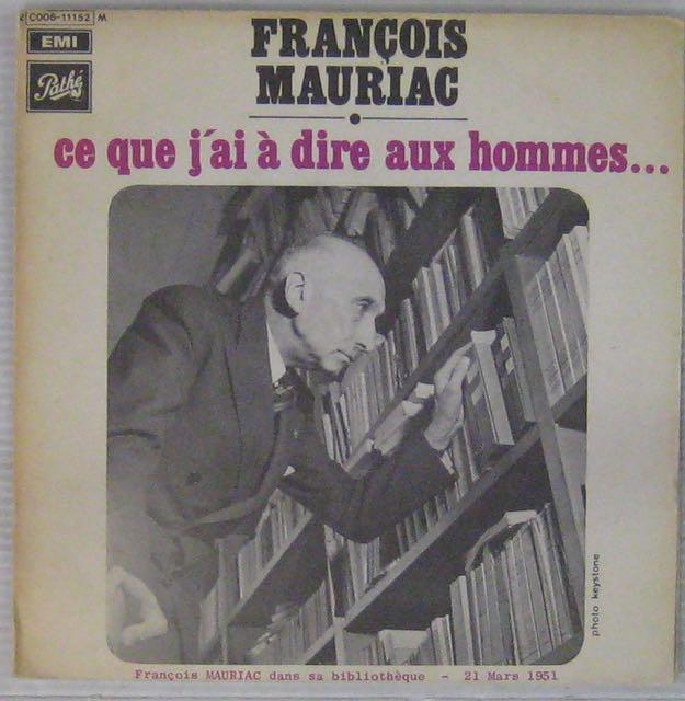 MAURIAC FRANÇOIS - Ce que j'ai a dire aux hommes - 7inch (SP)