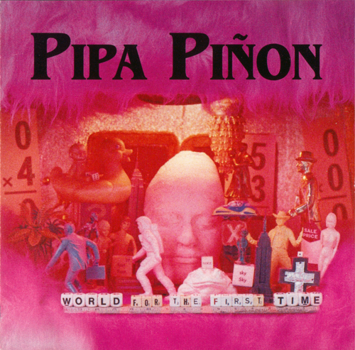 Pipa Piñon - World For The First Time
