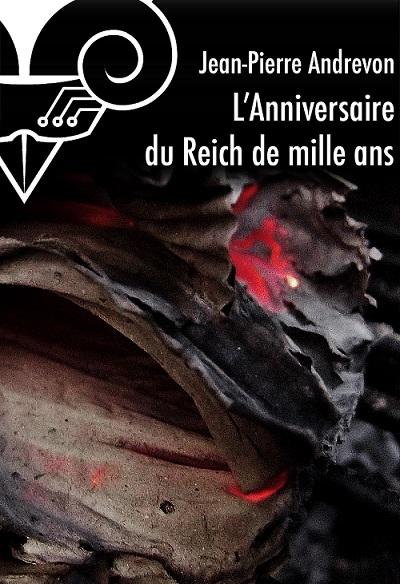 L'anniversaire du Reich de mille ans - Jean Pierre Andrevon