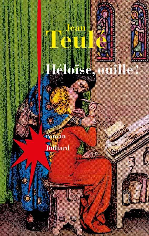 Héloïse, ouille - Jean Teulé