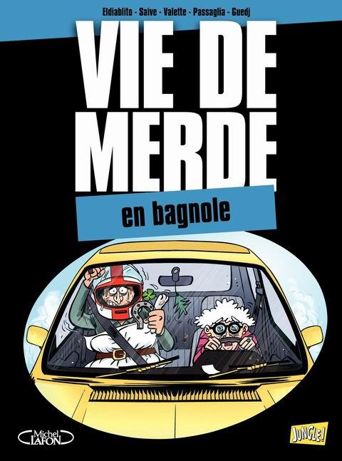 Vie De Merde - T08 - En bagnole