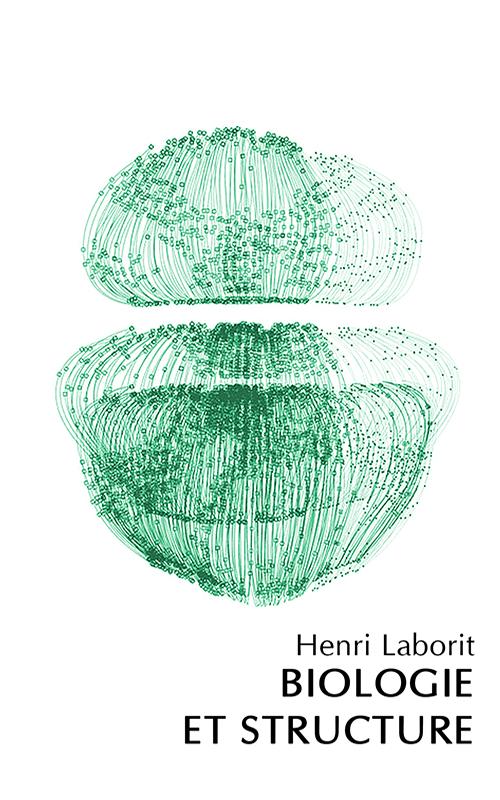 Henri LABORIT - Biologie et Structure