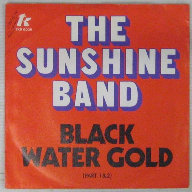 SUNSHINE BAND - Black water gold - 7inch (SP)