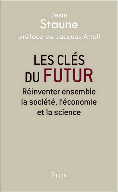 Les clés du futur - Jean Staune