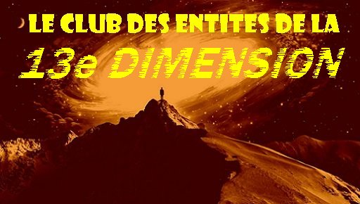 LE CLUB DES ENTITÉS DE LA 13e DIMENSION - éd.9 dans Club des entités 15072601010915263613469238