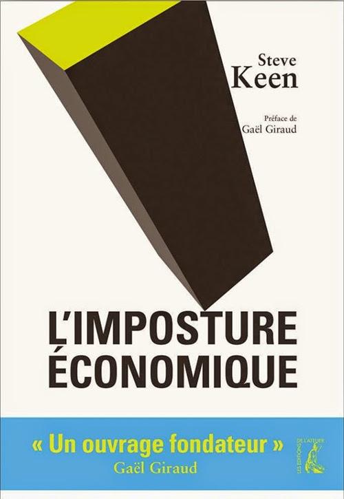 Steve Keen  - L'Imposture Economique