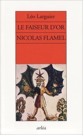 Le Faiseur d'Or - Nicolas Flamel (Léo Larguier) 15092202290519075513601221