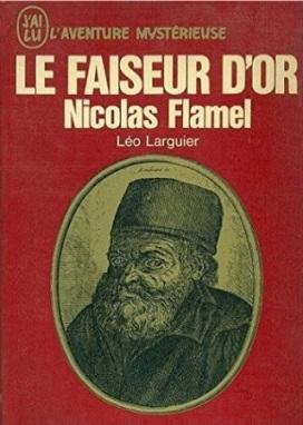 Le Faiseur d'Or - Nicolas Flamel (Léo Larguier) 15092607431819075513610166