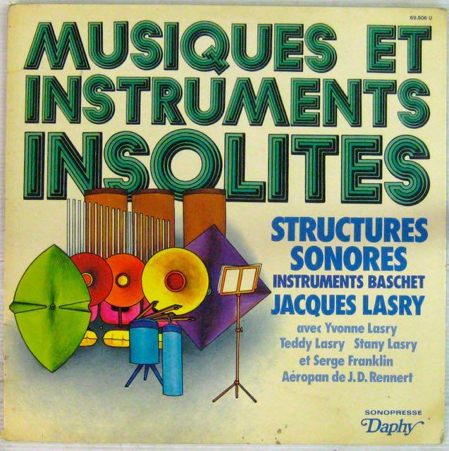 LASRY JACQUES - Musiques et instruments insolites - Structures sonores - 33T Gatefold
