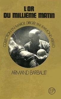 L'or du millième matin (Armand Barbault) 15101603203119075513665557