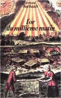 L'or du millième matin (Armand Barbault) 15101603203319075513665559