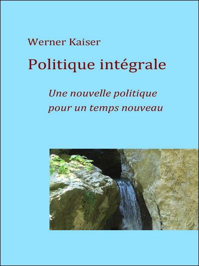 Politique intégrale - Werner Kaiser