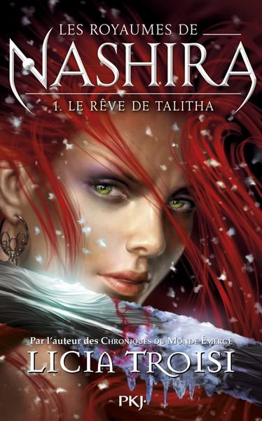 Les Royaumes de Nashira / Tome 1: Le rêve de Talitha de Licia Troisi
