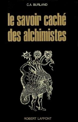 Le savoir caché des alchimistes (C. A. Burland) 15120112125119075513795651
