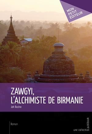 Zawgyi, l'alchimiste de Birmanie (Jak Bazino) 15120202411319075513798926
