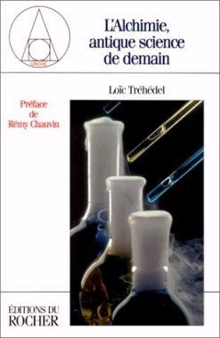 L'Alchimie, antique science de demain (Loïc Tréhédel) 15120707001019075513812131